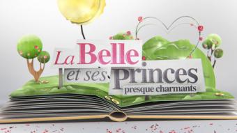 M6 – La Belle et ses Princes
